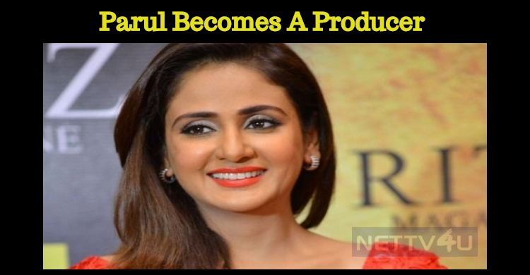 Parul Yadav Becomes A Producer!