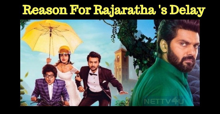 Reasons For Rajaratha's Delay!