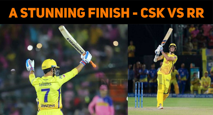 CSK Vs RR - A Stunning Finish Made The Day!