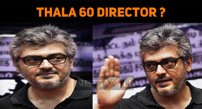 Thala 60 Director Confirmed?