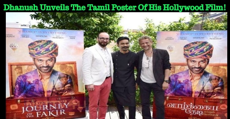 Dhanush Unveils The Tamil Poster Of His Hollywood Film!