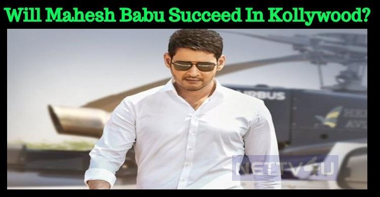 Will Mahesh Babu Succeed In Kollywood?