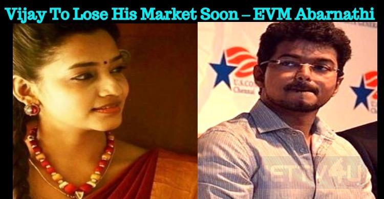 Vijay To Lose His Market Soon – EVM Abarnathi Tamil News