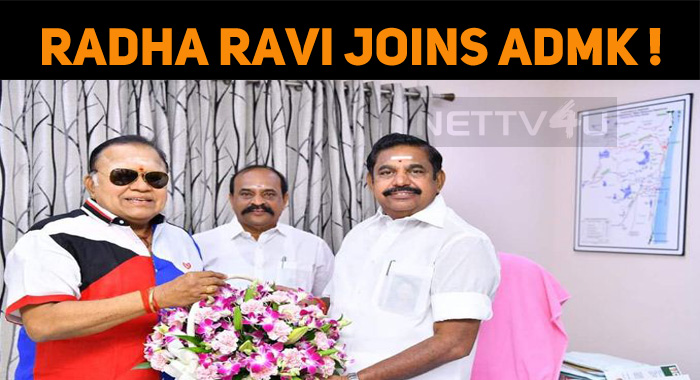 Radha Ravi Joins ADMK, Once Again!