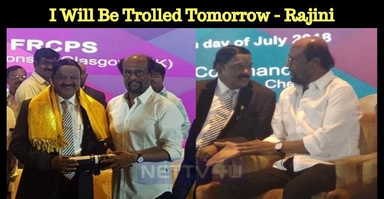 I Will Be Trolled Tomorrow - Rajini