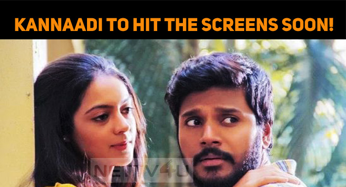 Kannaadi To Hit The Screens Soon!
