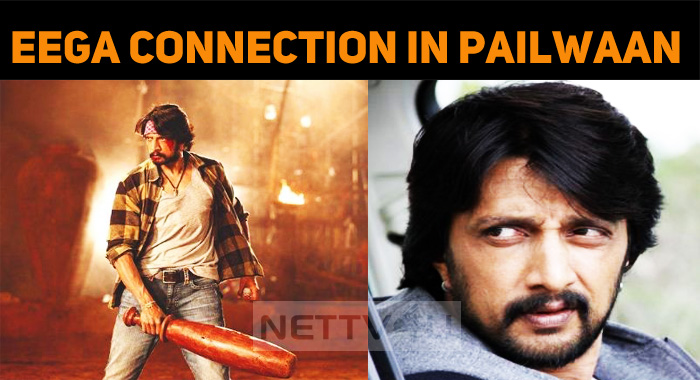 Kiccha Sudeep's Eega Connection For Pailwaan!