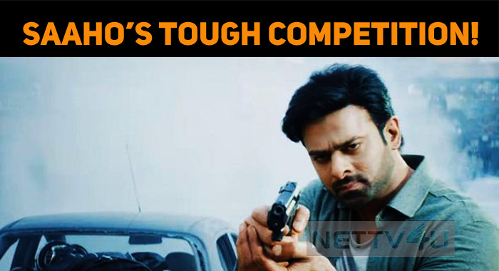 Saaho Gets Tough Competition!