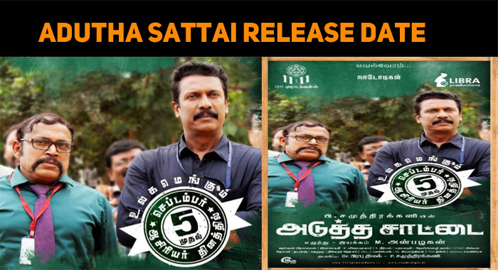 Samuthirakani's Adutha Sattai Release Date Is Out!
