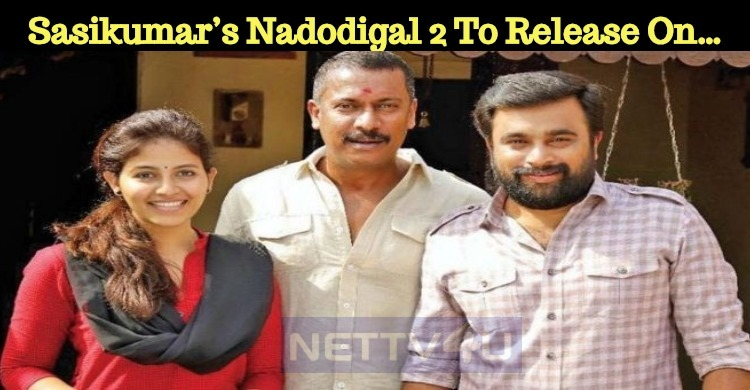 Sasikumar's Nadodigal 2 To Release On…