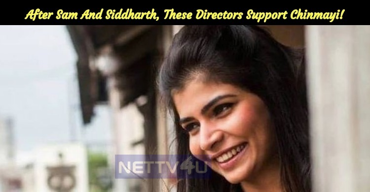 After Sam And Siddharth, These Directors Support Chinmayi!