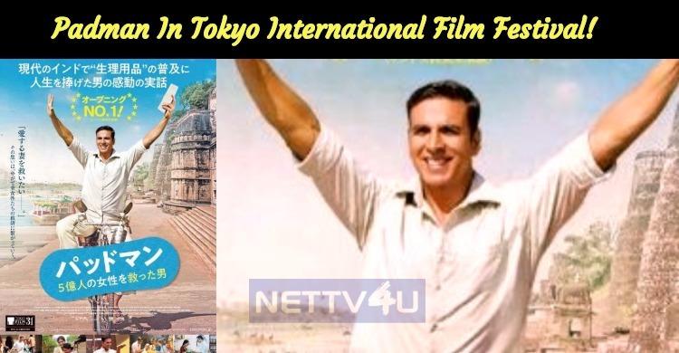 Akshay Kumar's Padman In Tokyo International Film Festival!