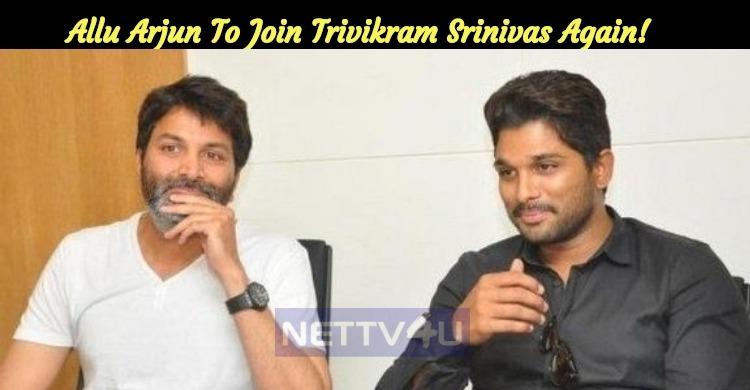 Allu Arjun To Join Trivikram Srinivas Again!