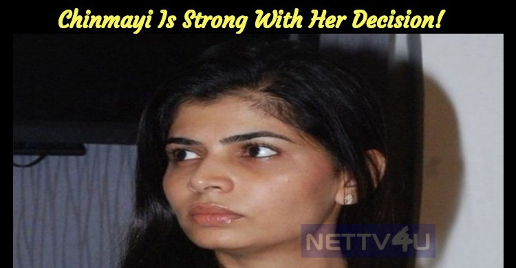 Chinmayi Is Strong With Her Decision!
