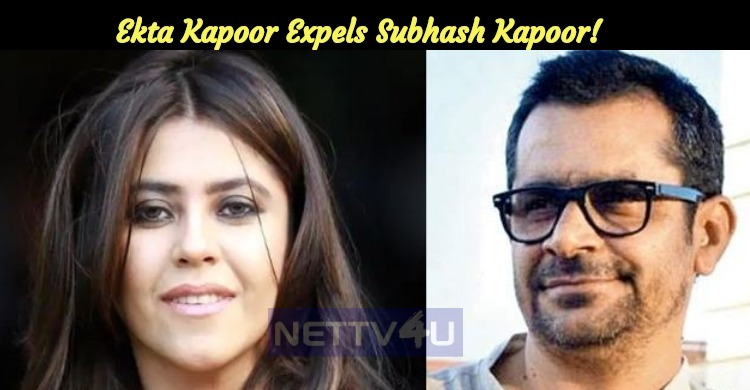Ekta Kapoor Expels Subhash Kapoor!