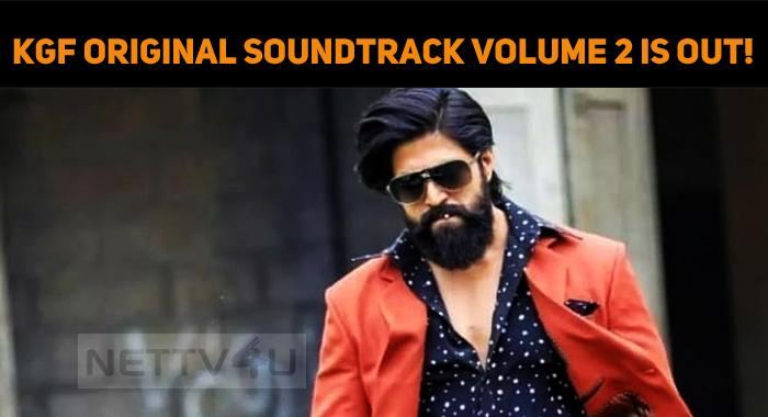 KGF Original Soundtrack Volume 2 Is Out!
