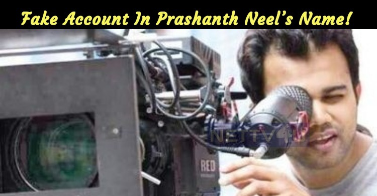 Fake Account In Prashanth Neel's Name!