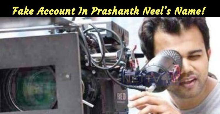 Fake Account In Prashanth Neel's Name!