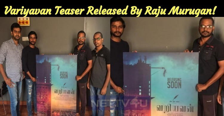 Variyavan Teaser Released By Raju Murugan!