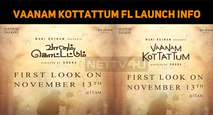 Vaanam Kottattum First Look Launch Details!