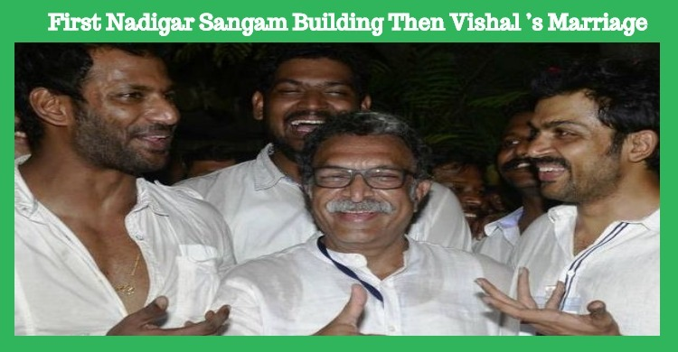 First Nadigar Sangam Building Then Vishal's Marriage – Karthi