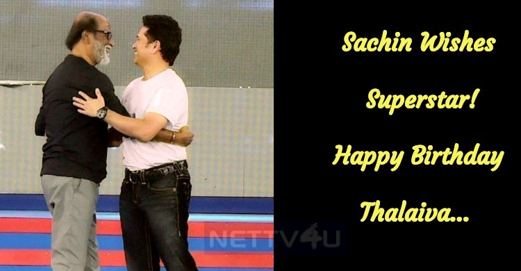 Sachin Wishes Superstar! Happy Birthday Thalaiva…