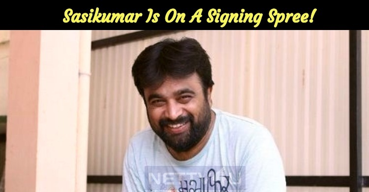 Sasikumar Is On A Signing Spree!