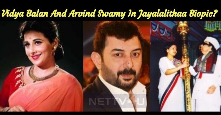 Vidya Balan And Arvind Swamy In Madam Jayalalithaa Biopic?