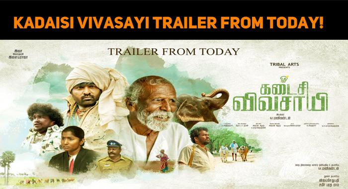 Kadaisi Vivasayi Trailer From Today!