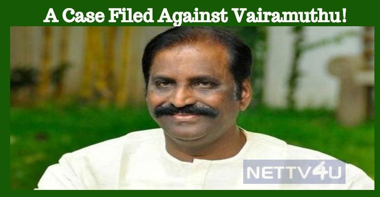 A Case Filed Against Vairamuthu!