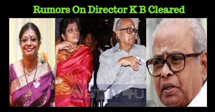 Kavithalayaa Clarifies The Rumor On K Balachander! Tamil News