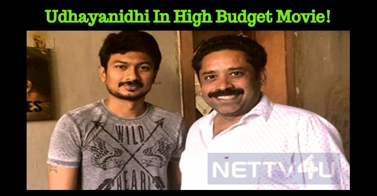 Udhayanidhi Stalin's High Budget Movie!
