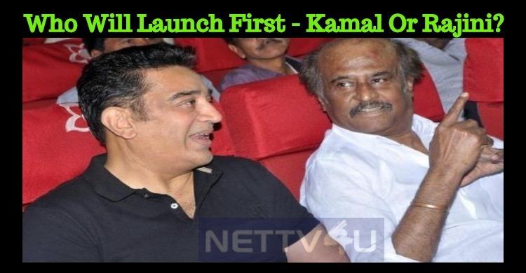 Who Will Start First? Rajini Or Kamal? Tamil News