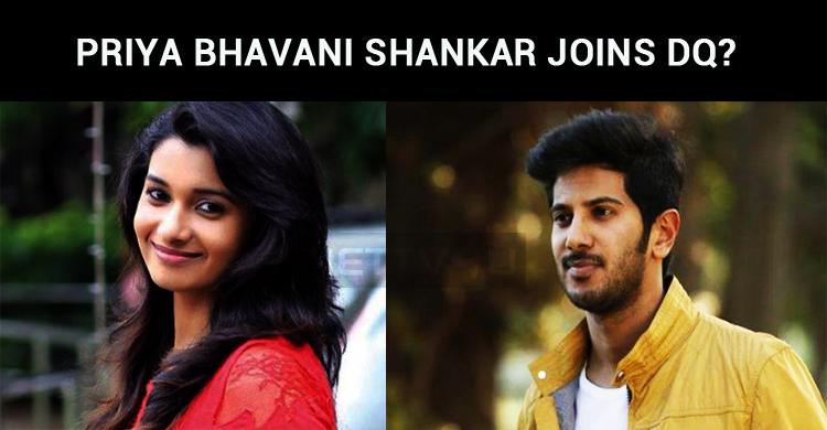 Priya Bhavani Shankar To Team Up With DQ?