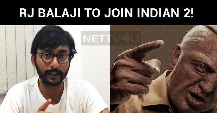 RJ Balaji To Join Indian 2!
