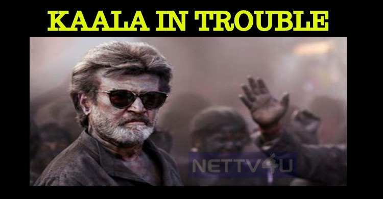 Kaala Stuck In A Trouble? Tamil News