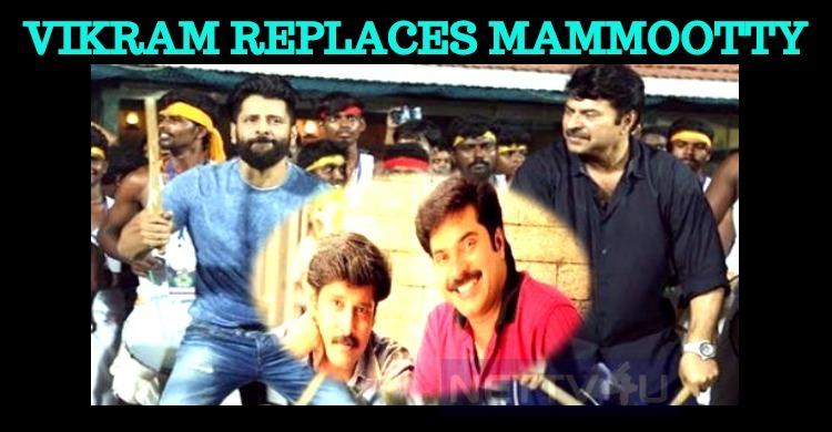 Vikram To Replace Mammootty! Tamil News