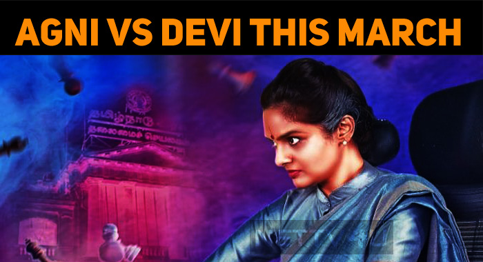Agni Vs Devi To Hit The Screens This March!