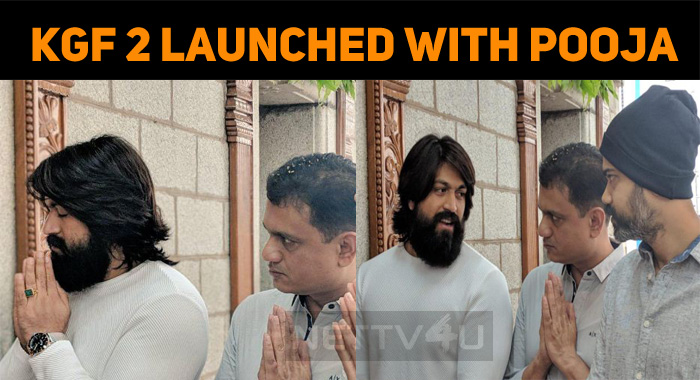 KGF Chapter 2 Launched With Pooja!