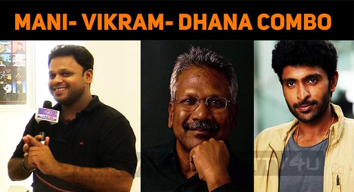 Vikram Prabhu's Multi-starrer With Mani Ratnam!..