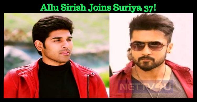 Allu Sirish Joins Suriya 37!