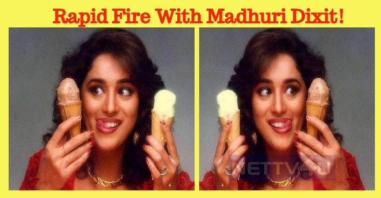Rapid Fire With Madhuri Dixit!