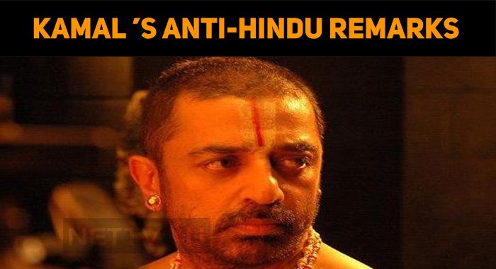 Kamal Haasan's Anti-Hindu Remarks Creates Controversy!