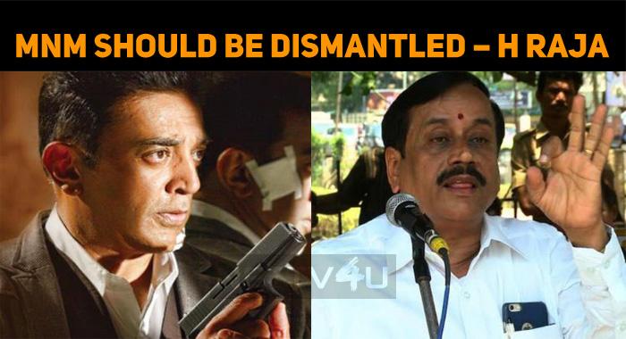 MNM Should Be Dismantled – H Raja