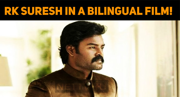 RK Suresh In A Bilingual Film!