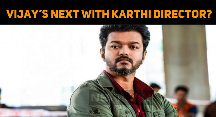 Vijay's Next With Karthi Director?