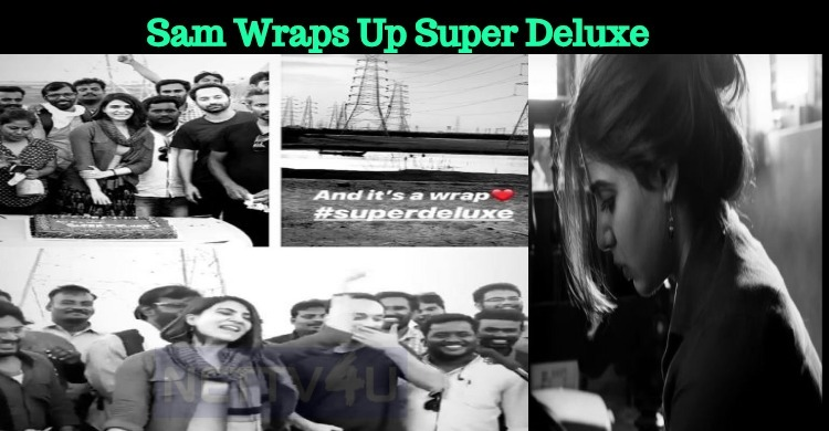 Samantha Wrapped Up Super Deluxe! Tamil News