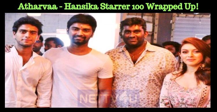 Atharvaa - Hansika Starrer 100 Wrapped Up!