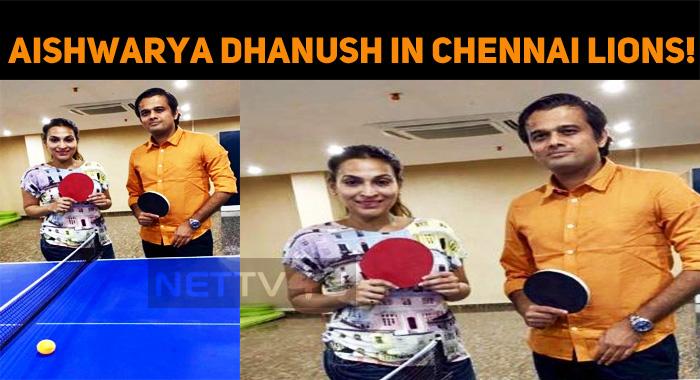 Aishwarya Dhanush Joins Chennai Lions!