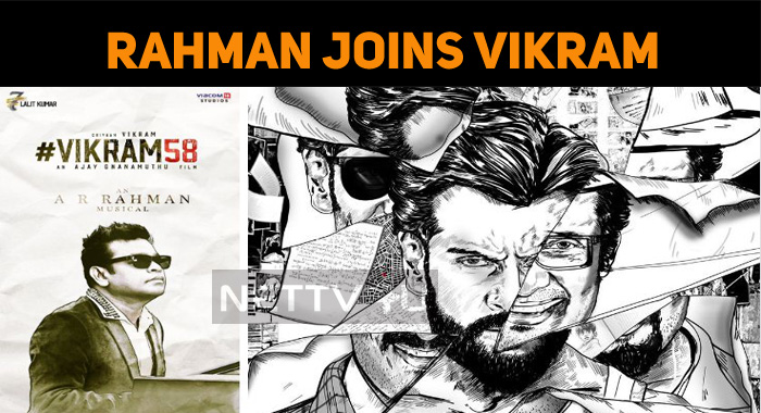 AR Rahman On Board For Vikram's Next!